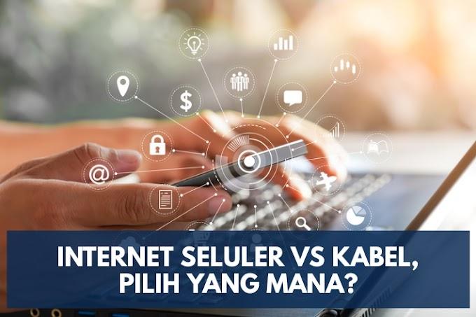 Internet Seluler vs Internet Kabel, Pilih yang Mana?