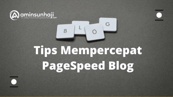 tips tutororial cara cepat pagespeed loading blog