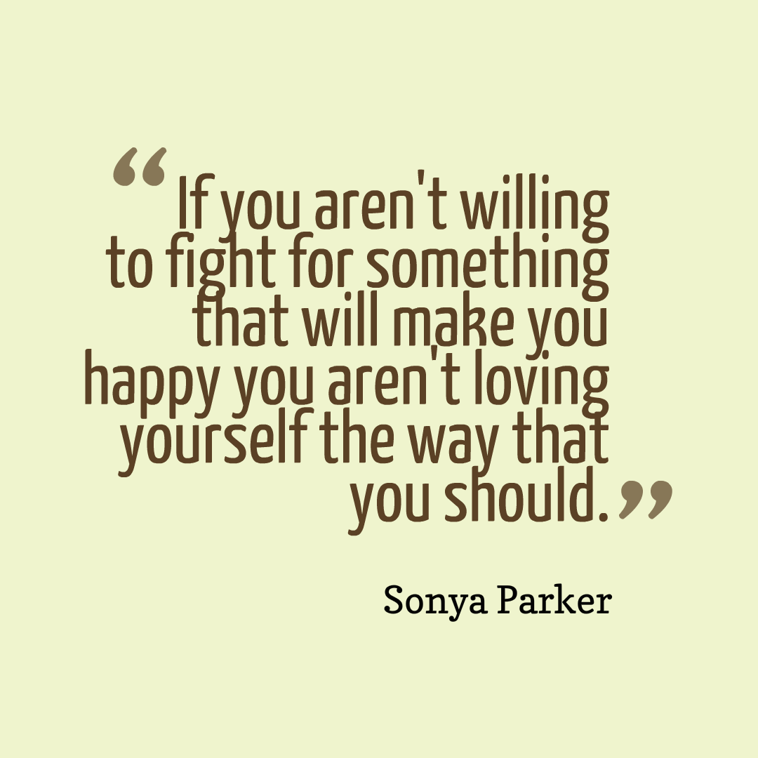 Self Love Quotes Selflove Quote  Author Sonya Parker Quotes