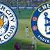 Pratinjau Pertandingan Leicester Vs Chelsea