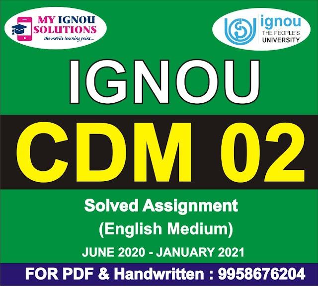 CDM 02 Solved Assignment 2020-21