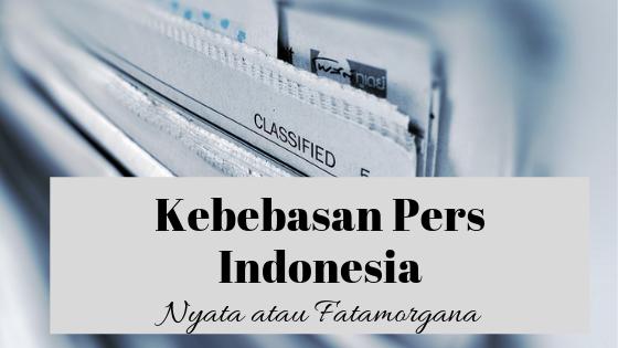 kebebasan pers di Indonesia