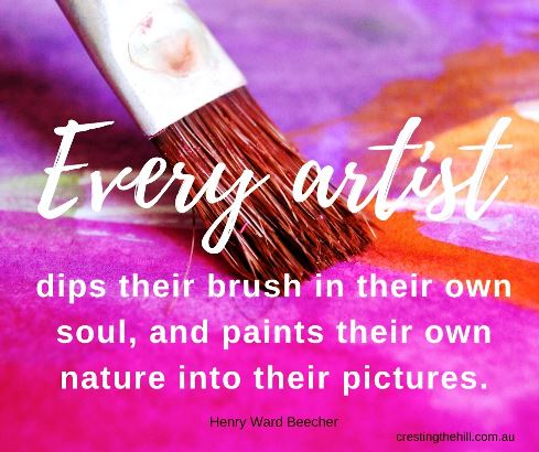 Every artist dips his brush in his own soul, and paints his own nature into his pictures. ~Henry Ward Beecher