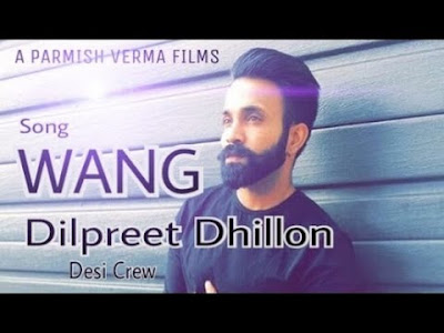 Wang Dilpreet Dhillon ft. Parmish Verma