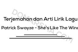 Terjemahan dan Arti Lirik Lagu Patrick Swayze - She's Like The Wind