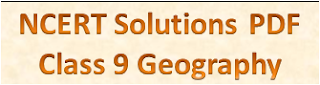 NCERT Solutions for Class 9 Geography