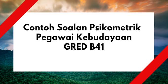 Contoh Soalan Psikometrik Pegawai Kebudayaan B41 2020