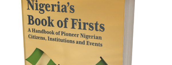 Nigeria's Book of Firsts: A Handbook of Pioneer Nigerian Citizens, Institutions and Events by N. Nik Onyechi