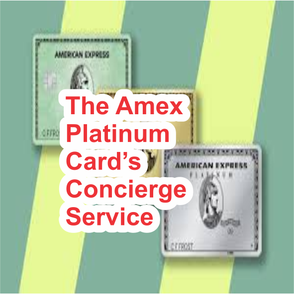 The Amex Platinum Card's Concierge Service