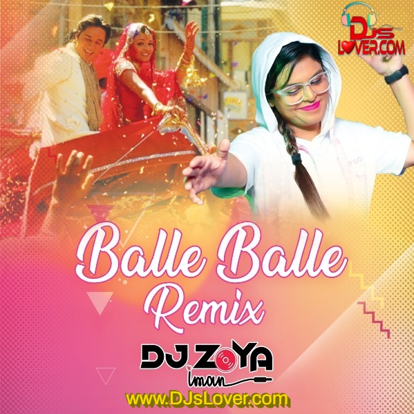 Balle Balle DJ Zoya Iman Remix mp3 song download