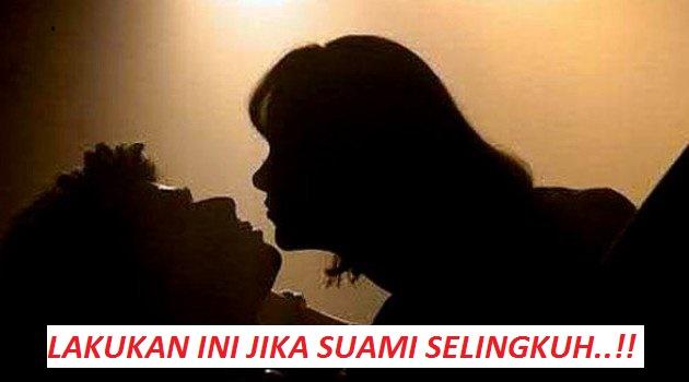 Para Wanita, Lakukan Ini Jika Suami Anda Selingkuh !! | Trend Masakini