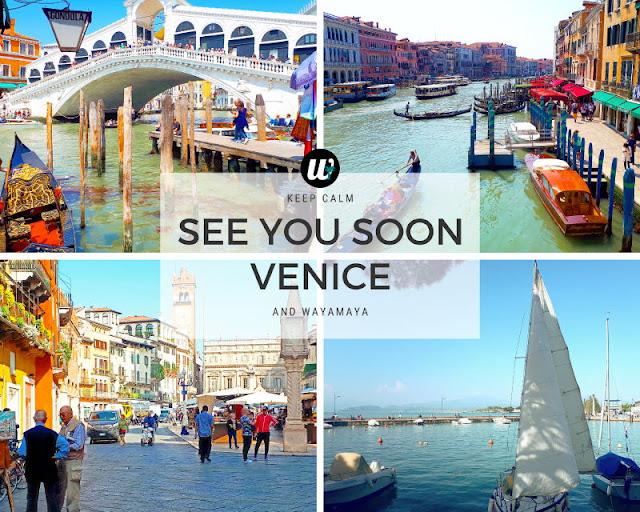 See You Soon Venice, Verona, Garda! | wayamaya Italy travel