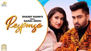Response Lyrics - Sharry Mann & Kamal Sidhu
