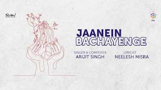 Jaanein Bachayenge Arijit Singh Lyrics