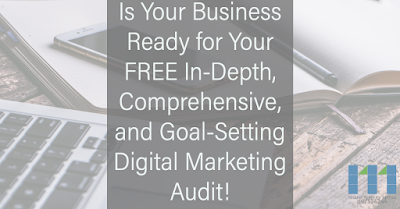Is Your Business Ready for Your FREE In-Depth, Comprehensive, and Goal-Setting Digital Marketing Audit!