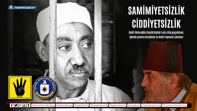 SAMİMİYETSİZLİK: Kadir Mısıroğlu, Seyyid Kutub'u da silip geçemiyor. Çünkü çakma üstadlığı yıkılıyor | Akademi Dergisi | Mehmet Fahri Sertkaya [video]