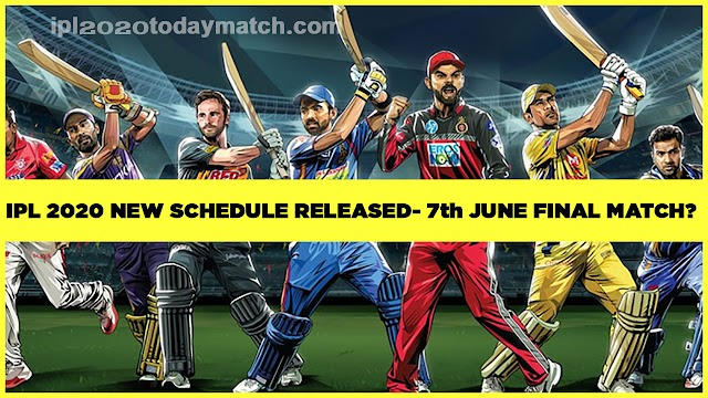Ipl 2020 new schedule April to June 2020 | ipl 2020 new fixtures | Ipl New Schedule