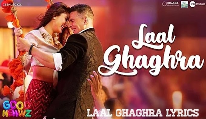 LAAL GHAGHRA LYRICS-Good Newwz Movies