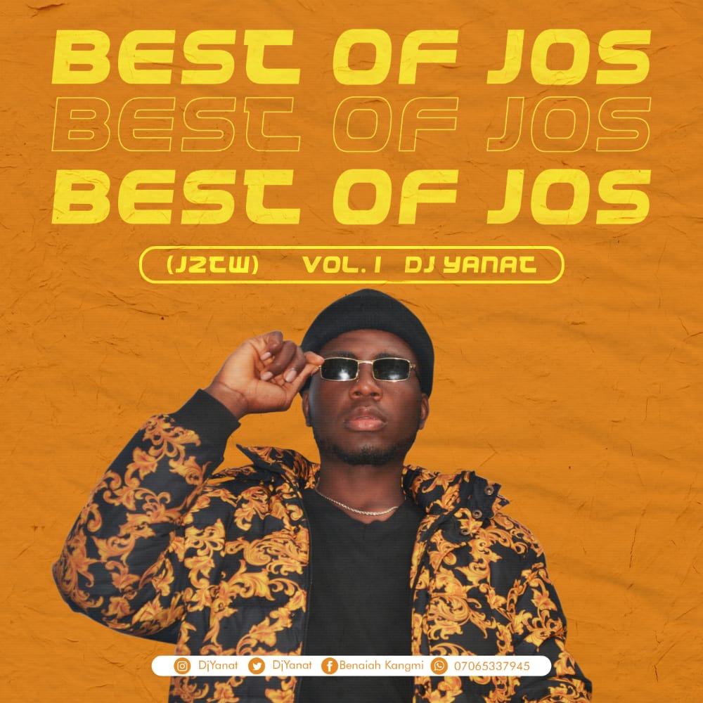 [Mixtape] DJ Yanat - Best of Jos (J2TW) mixtape Vol. 1 #Arewapublisize