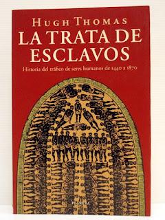 La trata de esclavos : historia del tráfico de seres humanos de 1440 a 1870 - Hugh Thomas