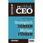 Re:Think CEO 1. Strategisch denken - Mutiger führen