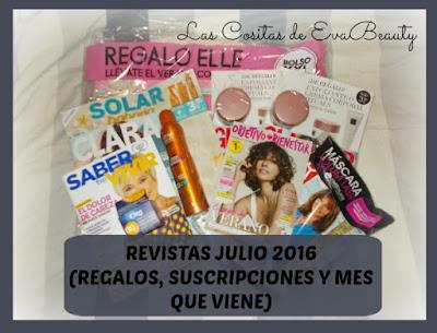 Revistas Julio 2016 (Regalos, Suscripciones y mes que viene)