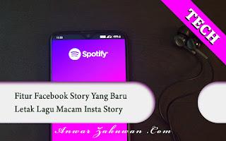 Fitur Facebook Story Yang Baru - Letak Lagu Macam Insta Story