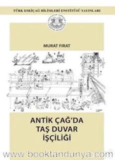 Murat Fırat - Antikçağda Taş Duvar İşçiliği