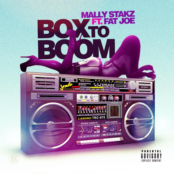 Mally Stakz - Box to Boom (feat. Fat Joe) - Single Cover