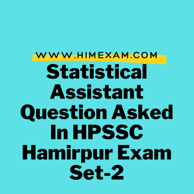 Statistical Assistant Question Asked In HPSSC Hamirpur Exam Set-2