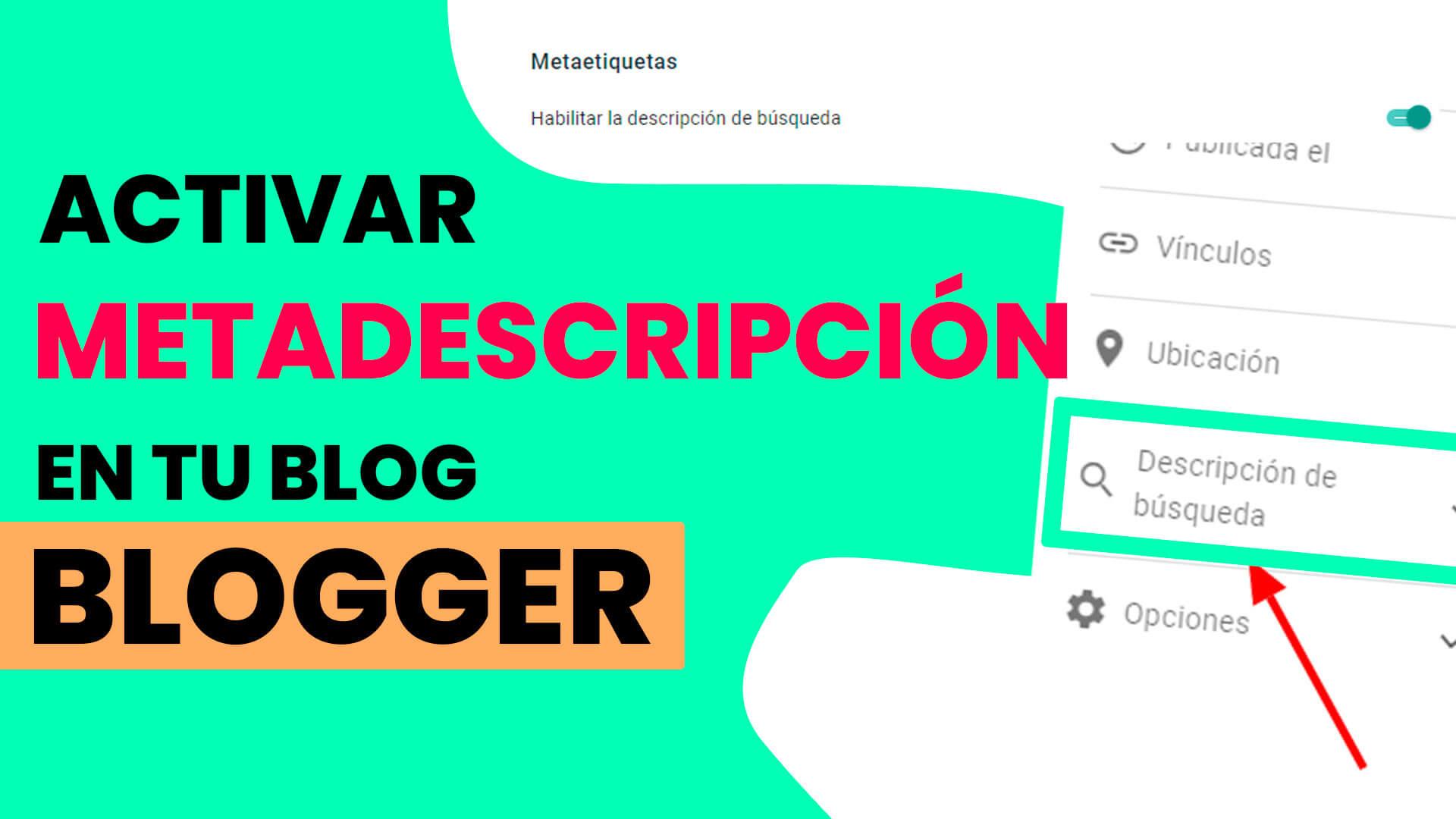 como Activar metadescripciónes en blog de blogger 2020