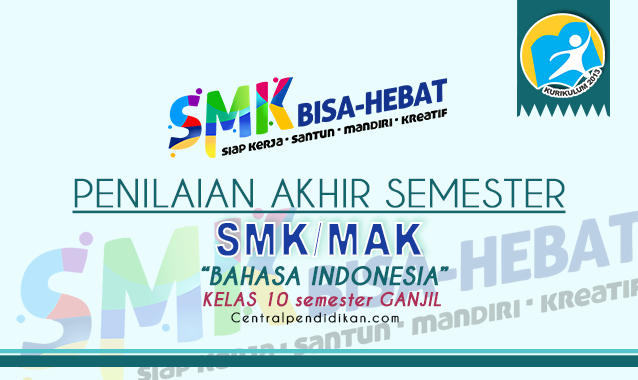 Contoh Soal PAS Bahasa Indonesia Kelas 10 SMK K13 2021 Online dan PDF