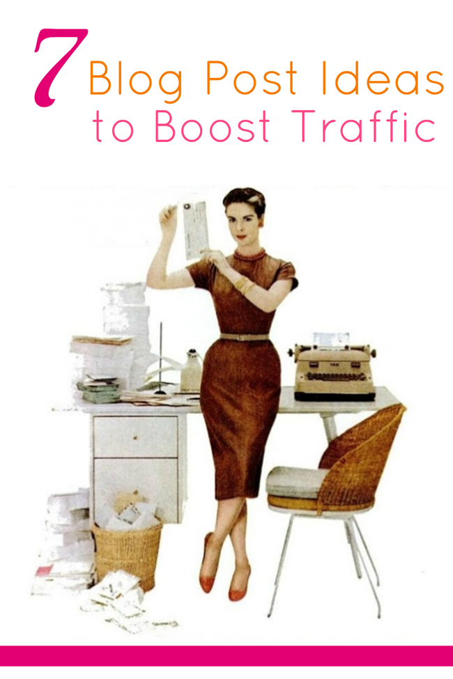 7 blog post ideas to boost traffic and readership