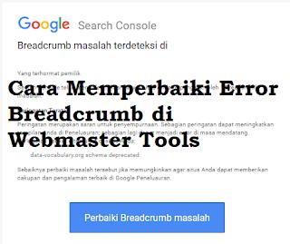 Cara Memperbaiki Error Breadcrumb di Webmaster Tools