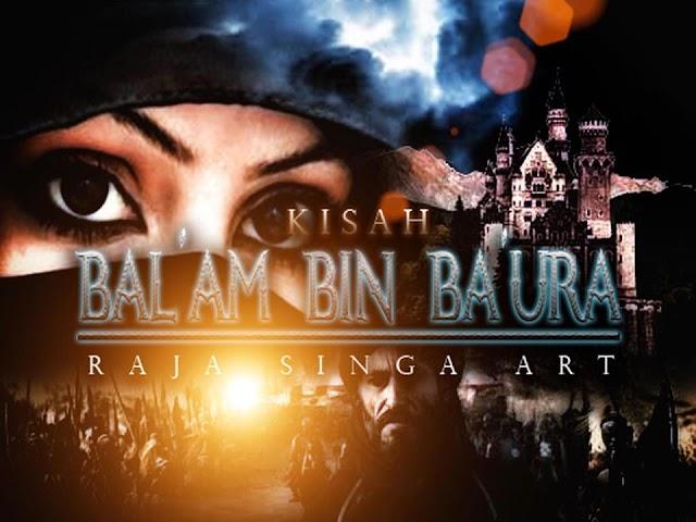 KISAH BAL'AM BIN BA'URA SEORANG ULAMA DUNIA