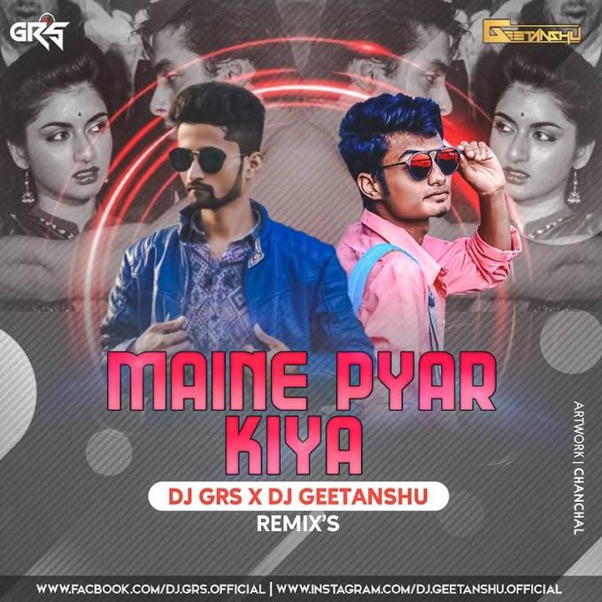 Maine Pyar Kiya (Remix) - DJ GRS X DJ Geetanshu