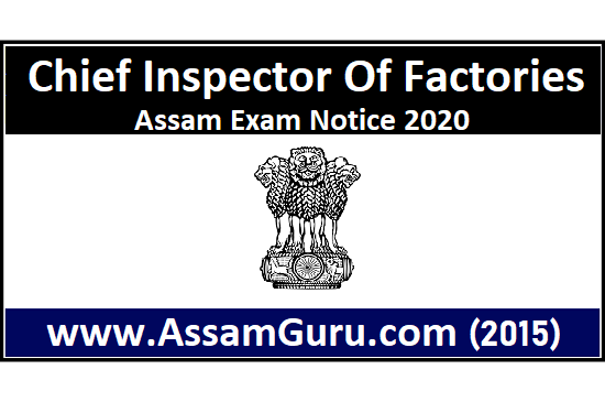 Chief Inspector Of Factories, Assam Exam