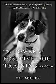 The animal books that changed people's lives, part 2. Cover of The Power of Positive Dog Training