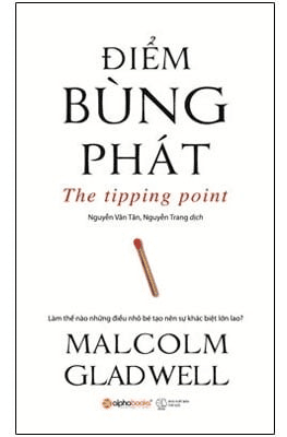 Sách Marketing: ĐIỂM BÙNG PHÁT - Malcolm Gladwell.