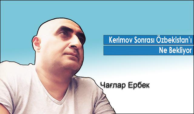 Kerimov Sonrası Özbekistan'ı Ne Bekliyor