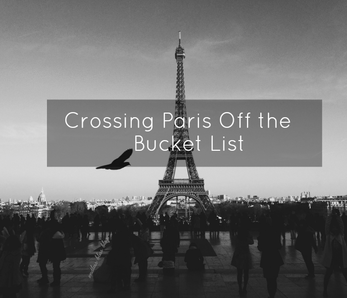 Endless Bliss | Happy Lifestyle Blog: Crossing Paris Off the