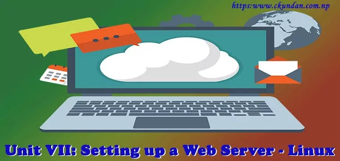 Unit VII: Setting up a Web Server - Linux