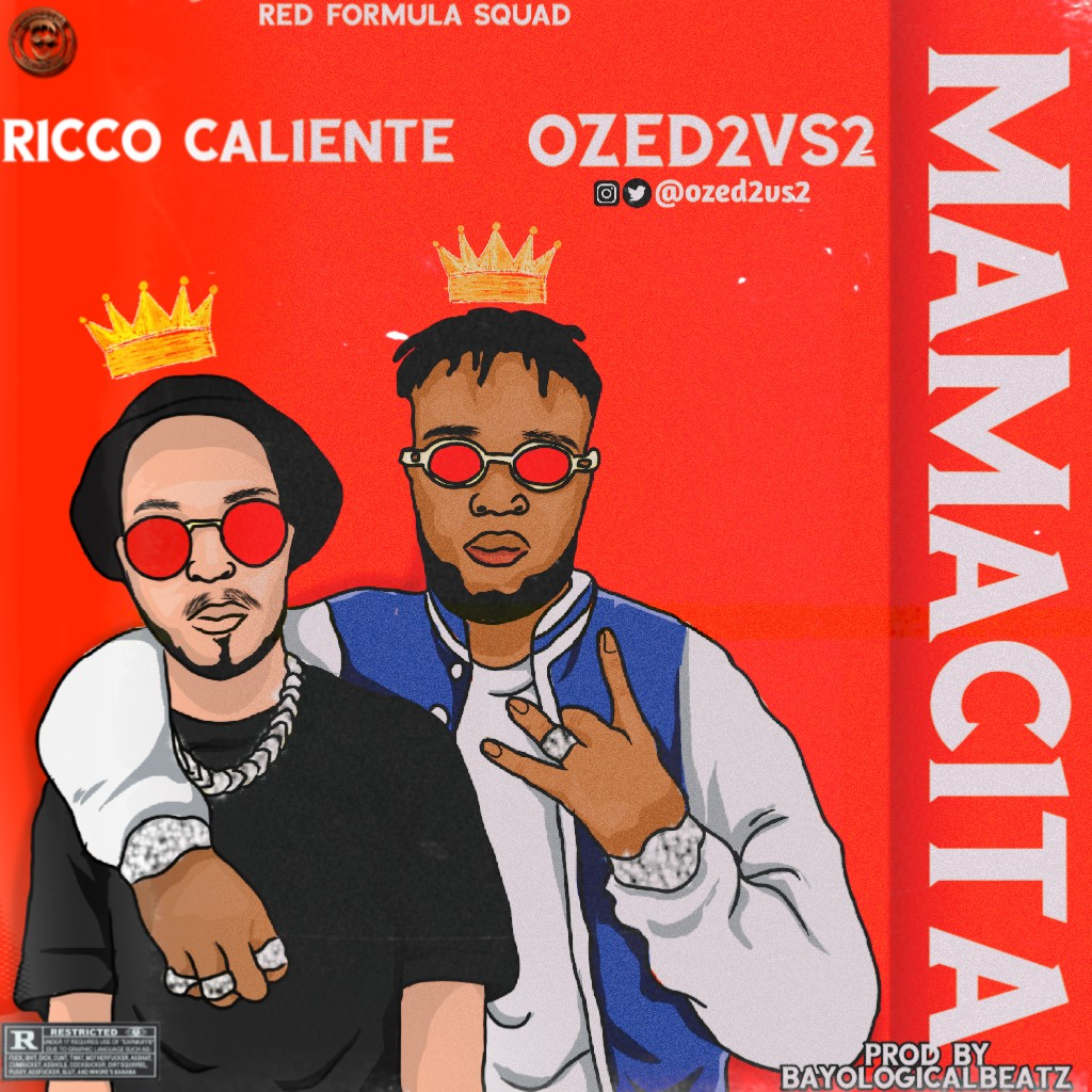 [Audio + Video] Ozed2vs2 Ft Ricco Caliente - Mamacita (prod. Bayological Beatz)
