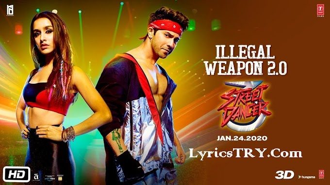 ILLEGAL WEAPON 2.0 LYRICS - Street Dancer 3D - LyricsTRY.com