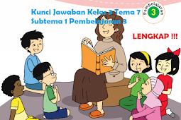 Kunci Jawaban Kelas 3 Tema 7 Subtema 1 Pembelajaran 3