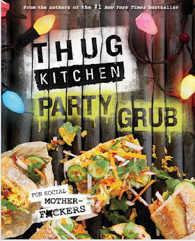 Thug Kitchen Party Grub: For Social Motherf*ckers: A Cookbook (EPUB)
