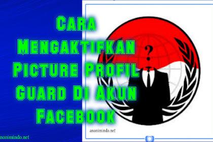 Cara Mengaktifkan Picture Profil Guard Pada Akun Facebook Lama