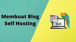 Cara Membuat Blog Self Hosting