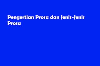 https://www.papanpedia.com/2020/01/pengertian-prosa-dan-jenis-jenis-prosa.html