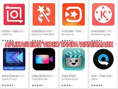 Aplikasi Edit Video Tanpa Watermark Android Terbaik